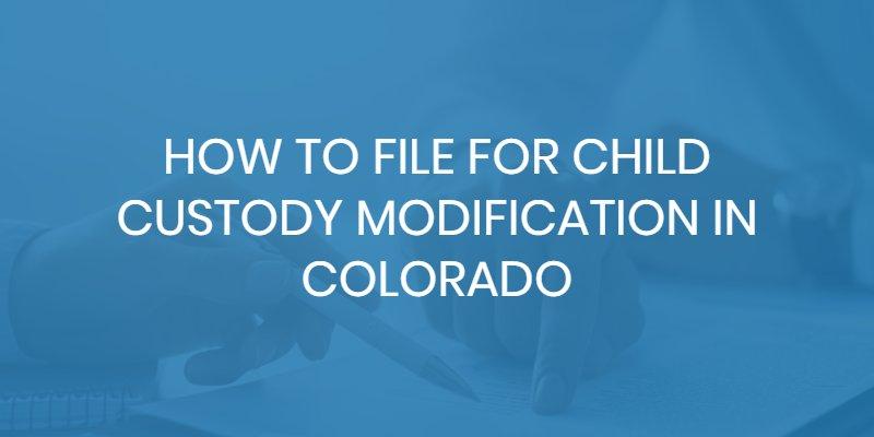 child custody modification colorado
